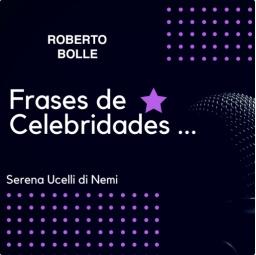 FRASES de ROBERTO BOLLE