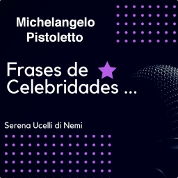 Frases de sabedoria do artista italiano Michelangelo Pistoletto