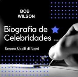 Biografia do mais famoso e diretor e scenografo de teatro internacional:      Bob Wilson