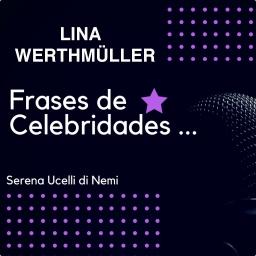 Frases famosas de Lina Werthmüller