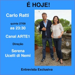 É Hoje, quinta feira, no Arte1 as 23.30 h.! Entrevista exclusiva de Serena Ucelli com o Arquiteto, Designer e Engenhero CARLO RATTI